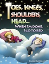 Toes, Knees, Shoulders, Head...When I'm Done I Go To Bed by Daniel Olivero