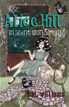 Alice Hill in silent wonderland (Twisted Fairy Tale Series, #1)