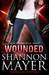 Wounded by Shannon Mayer
