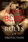 Rules of Protection by Alison Bliss