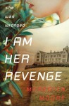 I Am Her Revenge by Meredith Moore
