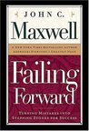 Failing Forward: How to Make the Most of Your Mistakes