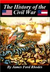 History of the Civil War, 1861 - 1865 [Illustrated]