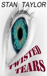 Twisted Tears by Stan Taylor