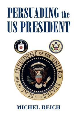 Persuading the Us President