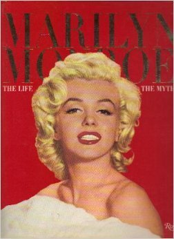 Marilyn Monroe: The Life and the Myth