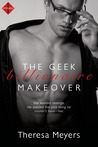 The Geek Billionaire Makeover by Theresa Meyers