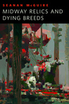Midway Relics and Dying Breeds