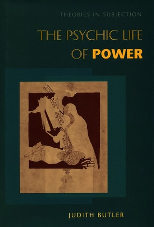 The Psychic Life of Power by Judith Butler