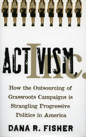 Activism, Inc. by Dana Fisher