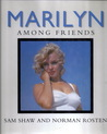 Marilyn Among Friends by Sam Shaw