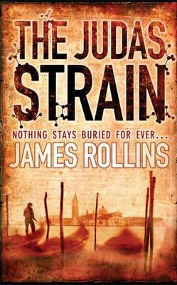 The Judas Strain by James Rollins