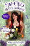 Spa-Cipes: The Spa at Home Cookbook
