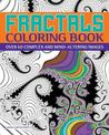 Fractals Coloring Book: Over 60 Complex and Mind-Altering Images