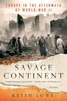 Savage Continent by Keith Lowe