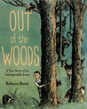 Out of the Woods: A True Story of an Unforgettable Event