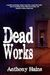 Dead Works by Anthony Hains