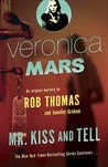 Mr. Kiss and Tell (Veronica Mars #2)