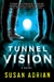 Tunnel Vision (Tunnel Vision, #1)