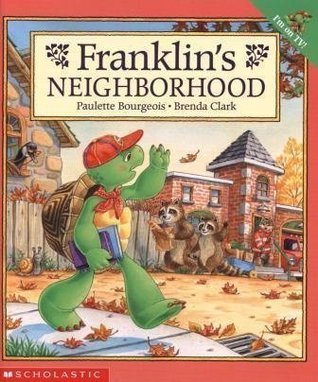 Franklin's Neighborhood by Paulette Bourgeois