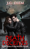 Death Deceives by J.C. Diem