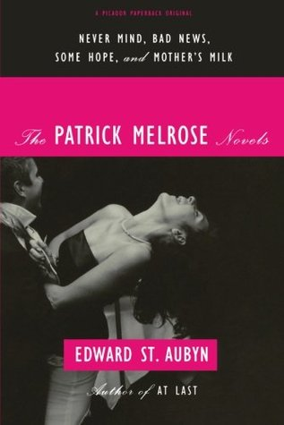 The Patrick Melrose Novels by Edward St. Aubyn
