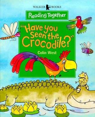 """""""Have You Seen The Crocodile?"""" by Colin West"""