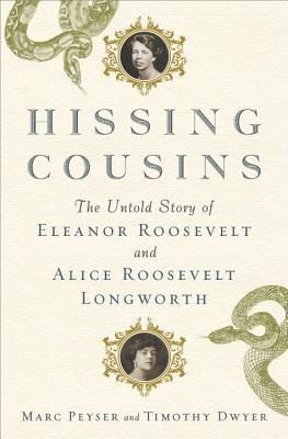 Hissing Cousins: The Untold Story of Eleanor Roosevelt and Alice Roosevelt Longworth pdf
