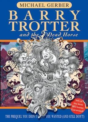 Barry Trotter and the Dead Horse by Michael Gerber