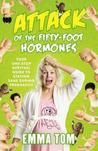 Attack of the Fifty-Foot Hormones