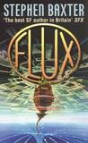 Flux (Xeelee Sequence, #3)