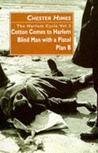 The Harlem Cycle Vol 3: Cotton Comes to Harlem; Blind Man with a Pistol; Plan B (Harlem Cycle, #7-9)