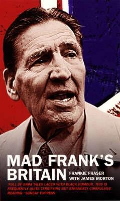 Mad Frank's London by Frankie Fraser