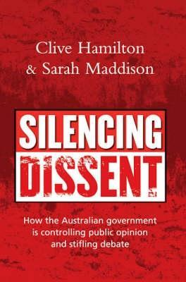 Silencing Dissent by Clive Hamilton