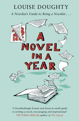 A Novel in a Year by Louise Doughty