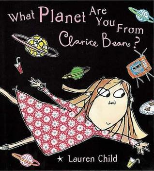 What Planet Are You From, Clarice Bean? by Lauren Child