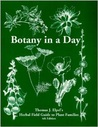 Botany in a Day: Thomas J. Elpel's Herbal Field Guide to Plant Families