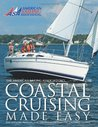 Coastal Cruising Made Easy (The American Sailing Association's Coastal Cruising Made Easy)