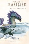 Voyage of the Basilisk (The Memoirs of Lady Trent #3)