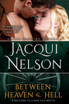 Between Heaven and Hell by Jacqui Nelson