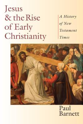 Jesus and the Rise of Early Christianity: A History of New Testament Times
