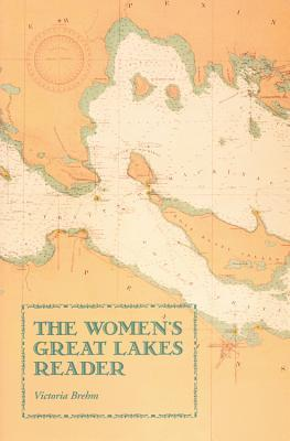 The Women's Great Lakes Reader by Victoria Brehm