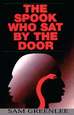 The Spook Who Sat by the Door by Sam Greenlee