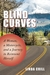 Blind Curves: A Woman, a Motorcycle, and a Journey to Reinvent Herself