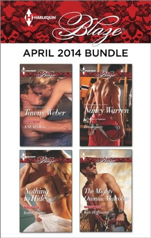 Harlequin Blaze April 2014 Bundle: A SEAL's Kiss\\Nothing to Hide\\Breakaway\\The Mighty Quinns: Malcolm
