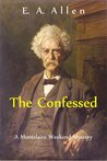The Confessed (Montclaire Weekend Mysteries)