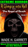 The Angel of Death - The Most Gruesome Series on the Market by Wade H. Garrett
