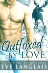 Outfoxed by Love by Eve Langlais