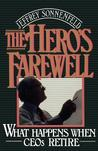 Hero's Farewell: What Happens When Ceos Retire (Revised)