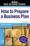 How to Prepare a Business Plan. the Sunday Times Business Enterprise Series